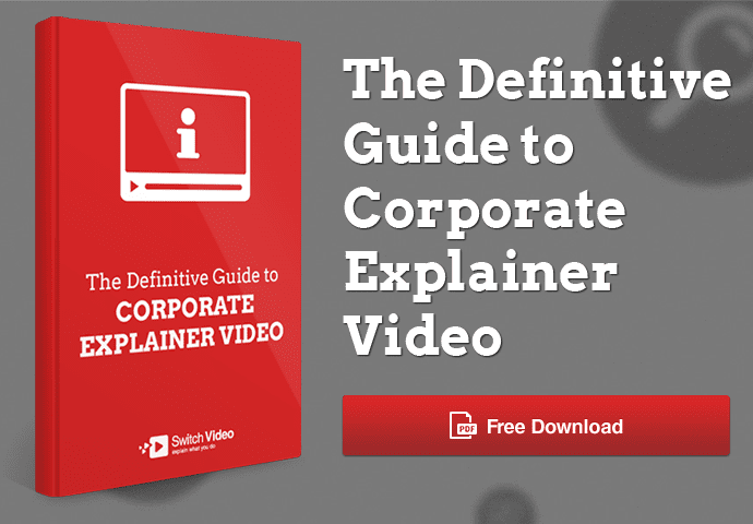 The Definitive Guide to Corporate Explainer Video